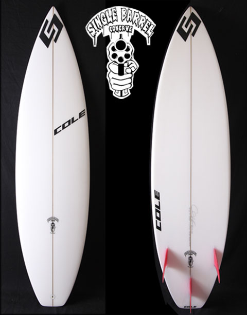 SINGLE BARREL   COLE SURFBOARDS
